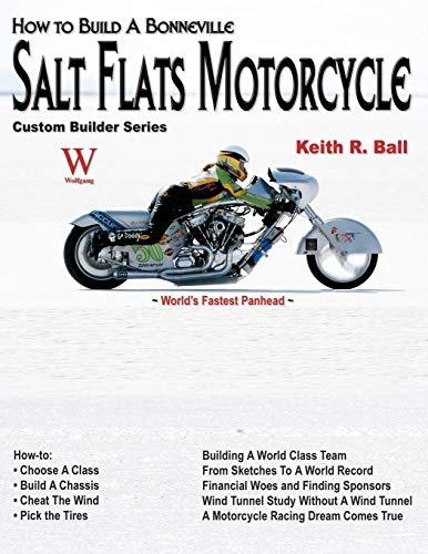 How to Build a Bonneville Salt Flats Motorcycle (Custom Builder): Ball, Keith