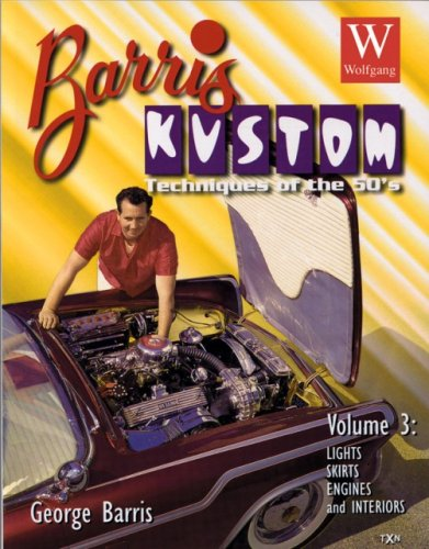 Barris Kustom Techniques of the 50's: Lights, Skirts, Engines, and Interiors v. 3 (Old Skool Skills) (1929133588) by George Barris