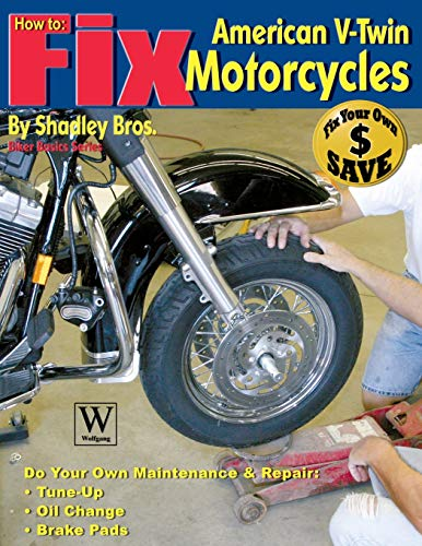 How to Fix American V-Twin Motorcycles: Shadley Brothers