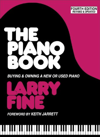 9781929145010: The Piano Book: Buying & Owning a New or Used Piano: Buying and Owning a New or Used Piano