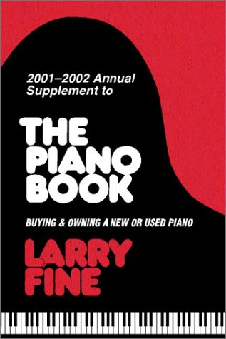 9781929145065: The Piano Book: Buying & Owning a New or Used Piano, 2001-2002 Annual Supplement (ANNUAL SUPPLEMENT TO THE PIANO BOOK)