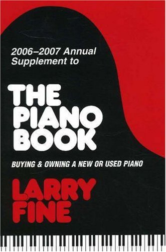 9781929145195: 2006-2007 Annual Supplement to The Piano Book: Buying & Owning a New or Used Piano (Acoustic & Digital Piano Buyer)