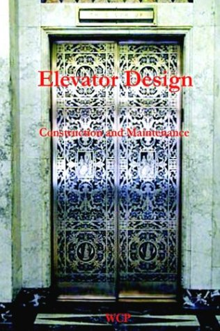 9781929148257: Elevator Design, Construction and Maintenance (1905)