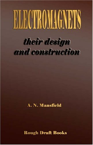 9781929148783: Electromagnets - Their Design And Construction