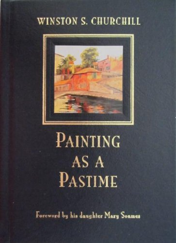 Painting As a Pastime: Winston Churchill