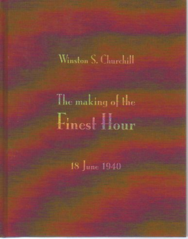 9781929154265: The Making of the Finest Hour, June 18 1940