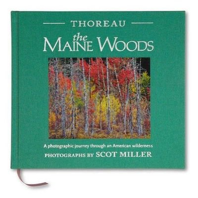 9781929154500: Thoreau, The Maine Woods: A Photographic Journey through an American Wilderness