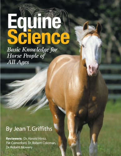 Equine Science: Basic Knowledge for Horse People of All Ages: Jean T. Griffiths