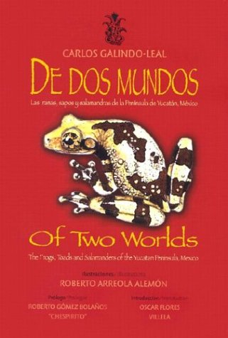 De dos mundos = of Two Worlds: Carlos Galindo-Leal