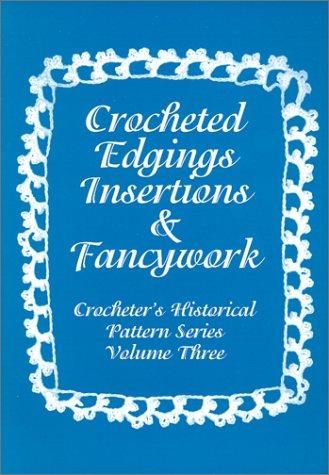 Crocheted Edgings, Insertions and Fancywork : Crocheter's: Melissa Johnson
