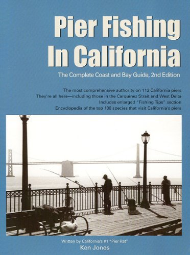 9781929170098: Pier Fishing in California: The Complete Coast and Bay Guide, 2nd Edition