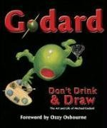 Godard: Don't Drink & Draw: The Life and Art of Michael Godard: Enfantino Publishing