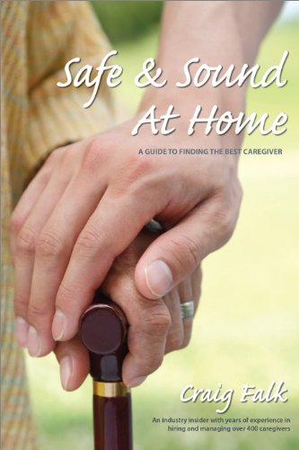 9781929170340: Safe And Sound At Home: A Guide To Finding The Best Caregiver