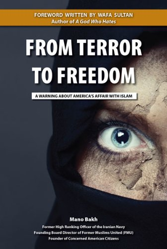 9781929170357: From Terror to Freedom: A Warning about America's Affair with Islam