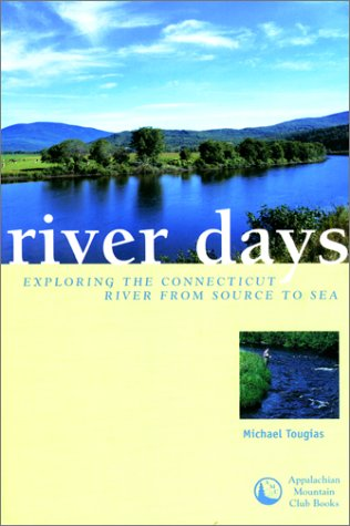 9781929173037: River Days: Exploring the Connecticut River and Its History from Source to Sea