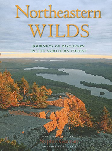 Northeastern Wilds : Journeys of Discovery in the Northern Forest