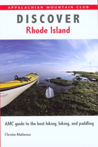 9781929173457: Discover Rhode Island: AMC Guide to the Best Hiking, Biking, and Paddling (AMC Discover Series)