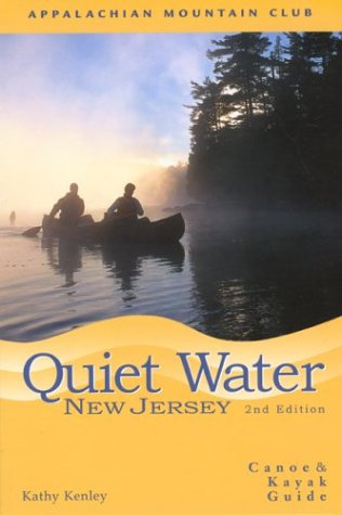 Quiet Water New Jersey, 2nd: Canoe and: Kenley, Kathy