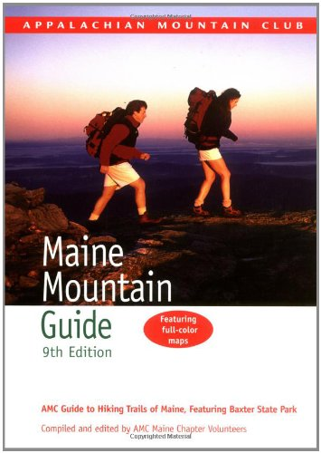 Maine Mountain Guide, 9th: AMC Guide to: Appalachian Mountain Club