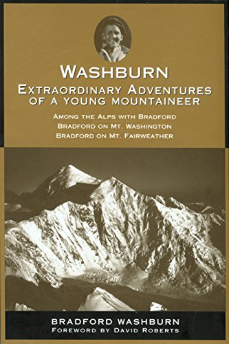 Washburn: Extraordinary Adventures Of A Young Mountaineer (1929173725) by Bradford Washburn