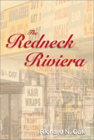 The Redneck Riviera. [signed]: Cote, Richard N.
