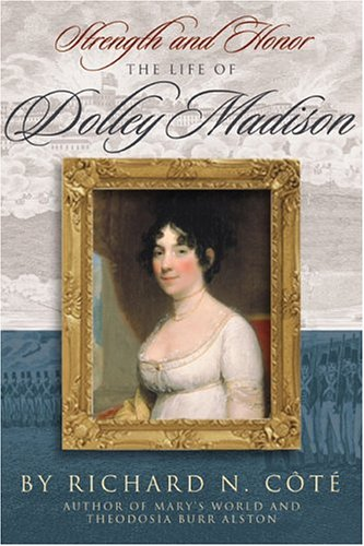 9781929175208: Strength And Honor: The Life Of Dolley Madison