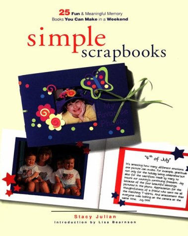 9781929180233: Simple Scrapbooks: 25 Fun and Meaningful Memory Books You Can Make in a Weekend