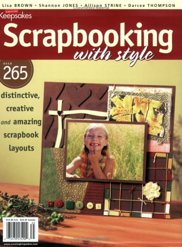 SCRAPBOOKS} Scrapbooking with Style {from} Creative Keepsakes : Over 265 Distinctive, Creative and ...
