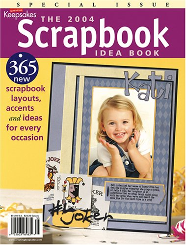 9781929180493: The 2004 Scrapbook Idea Book: 365 New Scrapbook Layouts, Accents and Ideas for Every Occasion