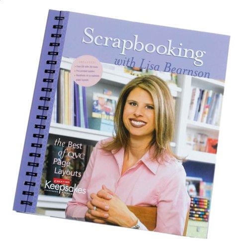 Scrapbooking: with Lisa Bearnson: 1 (9781929180745) by Lisa Bearnson