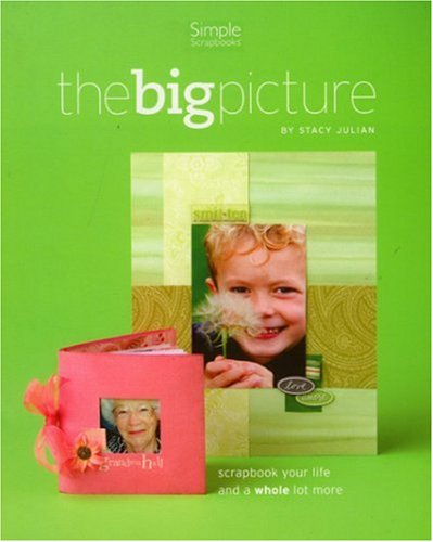 9781929180929: Scrapbooking the Big Picture