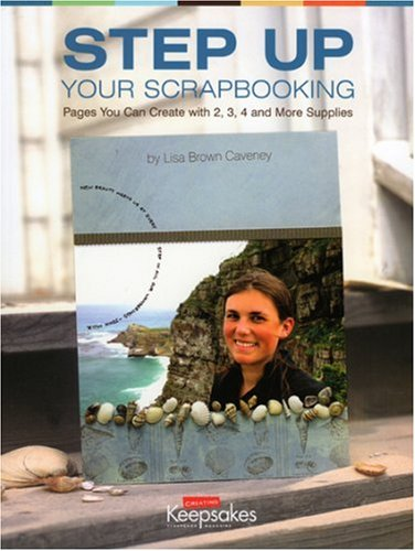 9781929180967: Step Up Your Scrapbooking