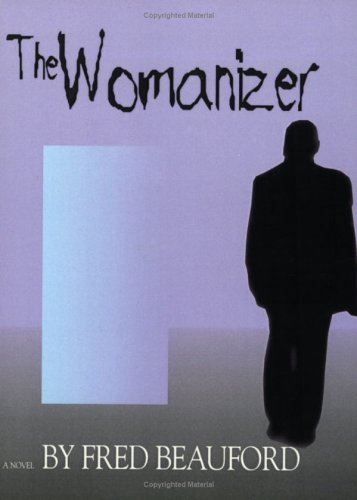 The Womanizer: Fred Beauford