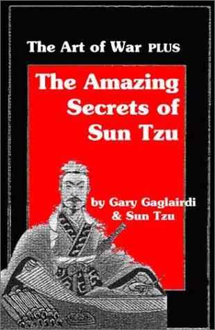 9781929194070: The Amazing Secrets of Sun Tzu's: The Art of War