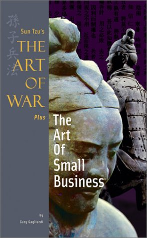 Sun Tzu's The Art of War Plus The Art of Small Business (9781929194254) by Tzu, Sun; Gagliardi, Gary