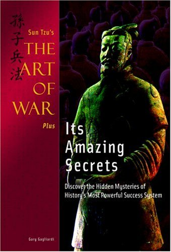 Art of War Plus Its Amazing Secrets (9781929194285) by Gary Gagliardi; Sun Tzu