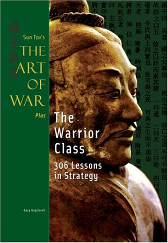 9781929194308: The Warrior Class: Sun Tzu's the Art of War: AND The Warrior Class: 306 Lessons in Strategy (Art of War Plus)