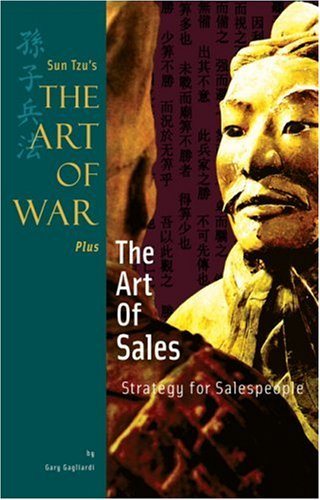 Sun Tzu's The Art of War Plus The Art of Sales: Strategy for Salespeople (9781929194353) by Gagliardi, Gary
