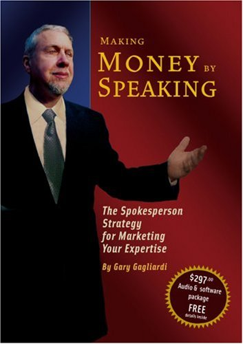 Making Money by Speaking (9781929194414) by Gary Gagliardi