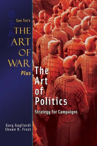 9781929194728: The Art of War Plus the Art of Politics: Strategy for Campaigns