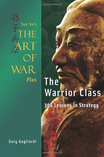 9781929194759: Sun Tzu's The Art of War Plus The Warrior Class: : 306 Lessons in Strategy