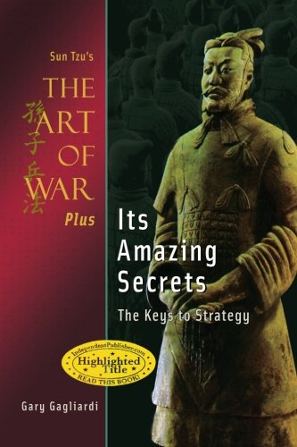 9781929194919: Sun Tzu's The Art of War Plus Its Amazing Secrets: The Keys to Strategy