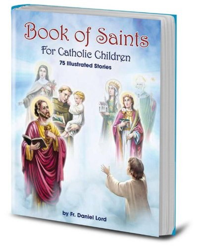 9781929198948: Book of Saints for Catholic Children: 96 Illustrated Stories
