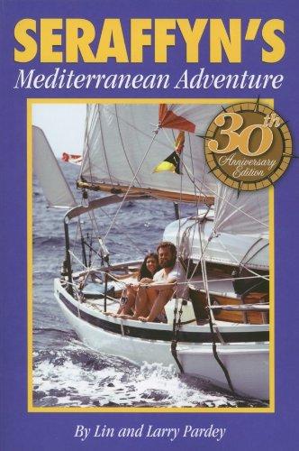 9781929214167: Seraffyn's Mediterranean Adventure, 30th Anniversary Edition