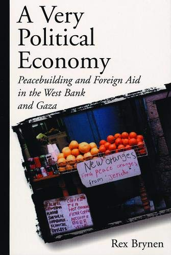 9781929223046: A Very Political Economy: Peacebuilding and Foreign Aid in the West Bank and Gaza
