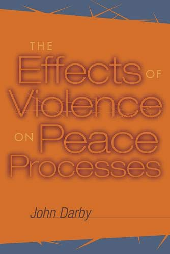 9781929223312: The Effects of Violence on Peace Processes