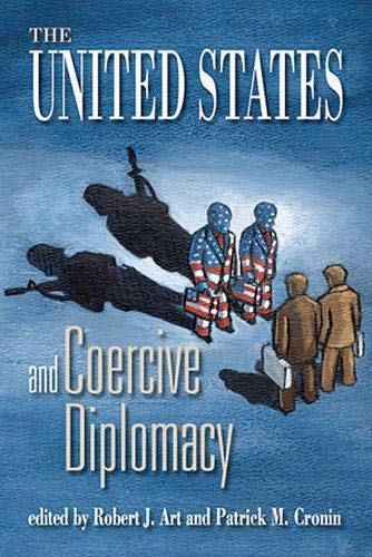 9781929223442: The United States and Coercive Diplomacy