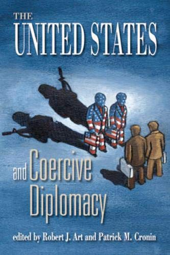 9781929223459: The United States and Coercive Diplomacy