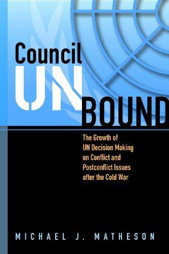 9781929223787: Council Unbound: The Growth of UN Decision Making on Conflict and Postconflict Issues after the Cold War