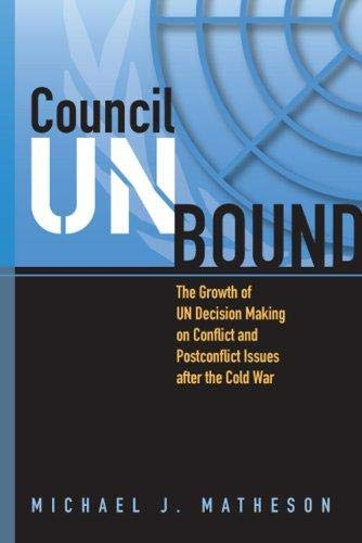9781929223794: Council Unbound: The Growth of UN Decision Making on Conflict and Postconflict Issues after the Cold War